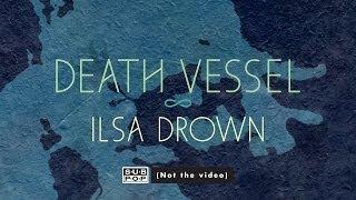 Death Vessel - Ilsa Drown (feat. Jonsi)