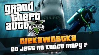 GTA V Co Jest Na Końcu Mapy W GTA V ? + Atak Rekina