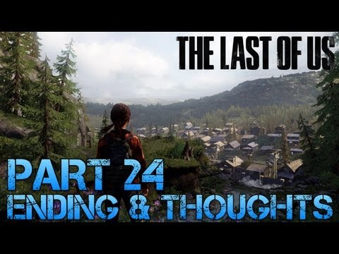 The Last of Us Gameplay Walkthrough - Part 24 - ENDING & THOUGHTS (PS3 Gameplay HD)