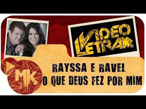 Rayssa e Ravel - O QUE DEUS FEZ POR MIM - Vídeo da LETRA Oficial HD MK Music (VideoLETRA®)