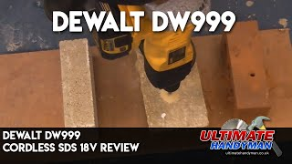Dewalt DW999 Cordless SDS 18V review