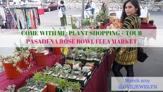 Come with me: Plant shopping + tour | Pasadena Rose Bowl Flea Market CA  | March 2019 | ILOVEJEWELYN