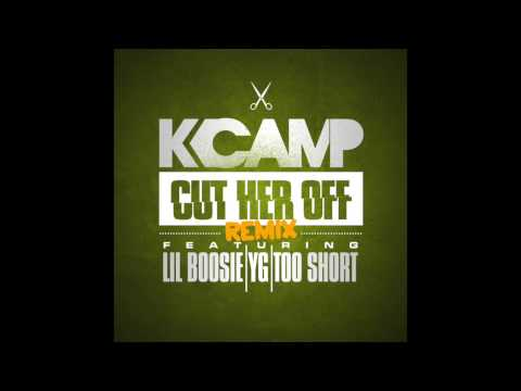 K Camp ft Lil Boosie, Yg, & Too Short -Cut Her Off Remix