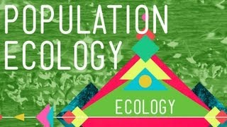 Crash Course Ecology: Population Ecology