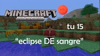 "Minecraft: Xbox 360 Semilla / Seed ""eclipse DE Sangre"