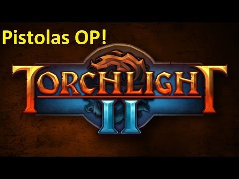 Torchlight II Gameplay With Pistols