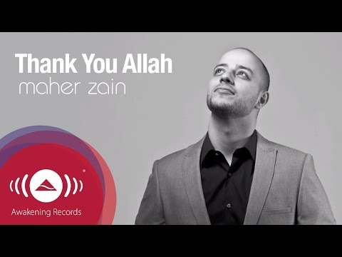 "Maher Zain - Thank You Allah | Official Lyrics Video - YouTube, Get it on iTunes now: http://bit.ly/q3UqRN Official Lyrics Video of the track ""Thank You Allah"" from Maher Zain's Platinum-selling album ""Thank You Allah"" ww..."