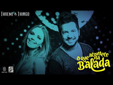 Thaeme & Thiago - O Que Acontece na Balada   Clipe Oficial