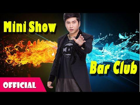Mini Show Bar Club - Bằng Cường & DJ Oxy