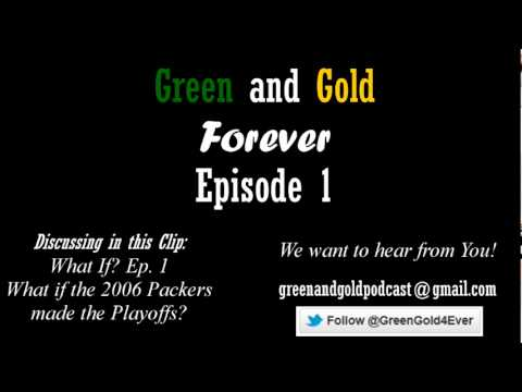 Green and Gold Forever: What If? Episode 1: What if the 2006 Packers Made the Playoffs?