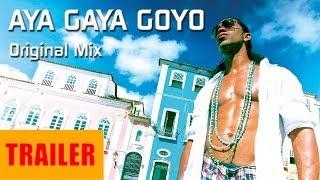 Aya Gaya Goyo (Trailer)