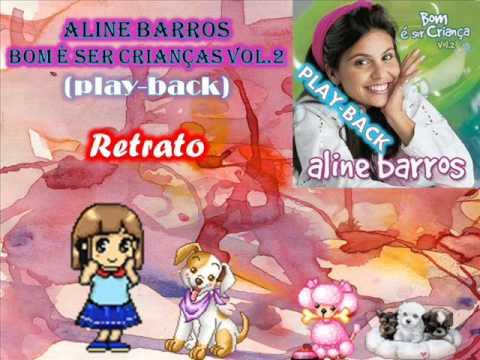 Retrato-playback-ALINE BARROS (Bom è Ser Criança VOl.2).wmv
