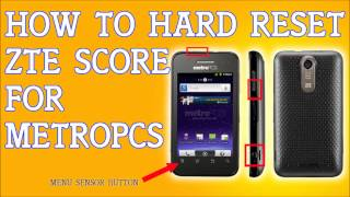 How To Hard Reset A ZTE Score M For Metro PCS Forgot