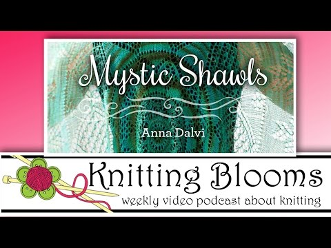 Mystic Shawls - Review - Knitting Blooms