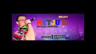 DJ METJU S. NAJLEPSZE PIOSENKI DISCO POLO SET KWIECIEŃ 2014