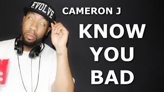 Cameron J Know You Bad (Lyric Video) @TheKingOfWeird