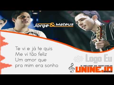 Jorge e Mateus - Logo Eu  (UniNejo - Com Letra)