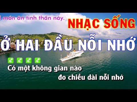 Karaoke Nhạc Sống   Ở HAI ĐẦU NỖI NHỚ   Beat chất lượng cao
