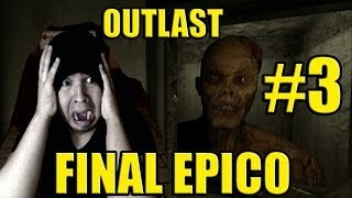 OUTLAST: FINAL ÉPICO 3