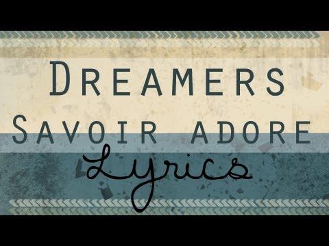 Savoir Adore – Dreamers Lyrics | Genius Lyrics