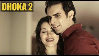 DHOKA 2 TRUE LOVE STORY Sad Love Songs Hindi HEART