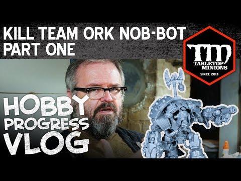 Kill Team Ork Nob-Bot Part 1 - Hobby Progress Vlog