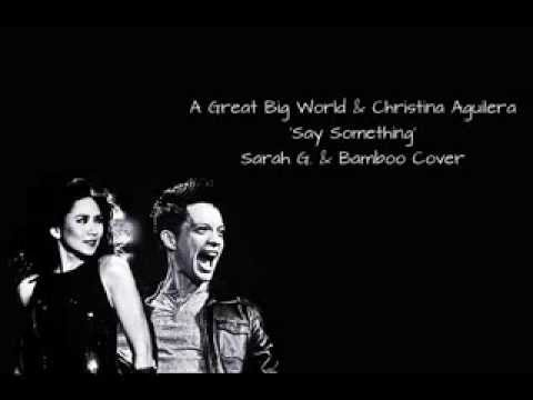 A Great Big World & Christina Aguilera 'Say Something' Sarah G. and Bamboo Cover LYRICS