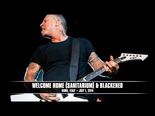 Metallica: Welcome Home (Sanitarium) and Blackened (MetOnTour - Rome, Italy - 2014)