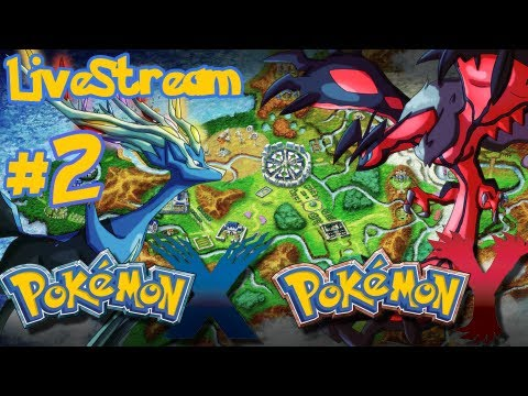 Pokemon X/Y - Pokemon X and Y: Pokemon X/Y - part 2 - LIVESTREAM