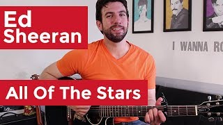 Ed Sheeran All Of The Stars (Guitar Chords & Lesson) By