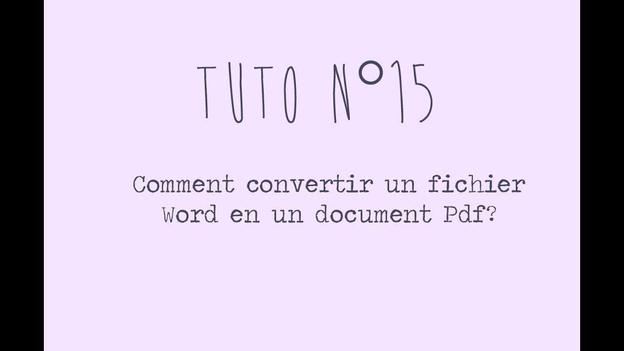 tuto n u00b015  - comment convertir un document word en un fichier pdf