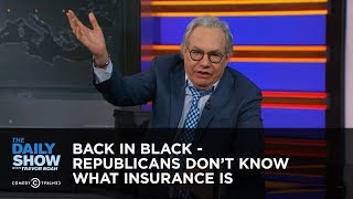 Back in Black - Republicans Don't Know What Insurance Is: The Daily Show