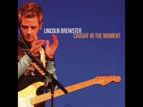 Lincoln Brewster: caught in the moment