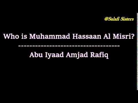 Who is Muhammad Hassaan Al Misri?  Abu Iyaad Amjad Rafiq