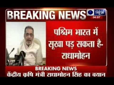 Agriculture minister Radha Mohan Singh states: West India to face draught
