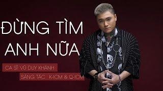Đừng Tìm Anh Nữa - Vũ Duy Khánh Cover    ICM TEAM (K-ICM ft. Q-ICM) - Lyrics Video