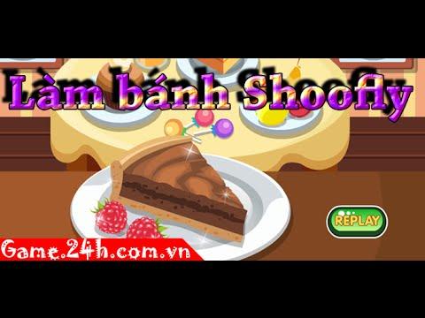 Game làm bánh shoofly - Video hướng dẫn chơi game 24h