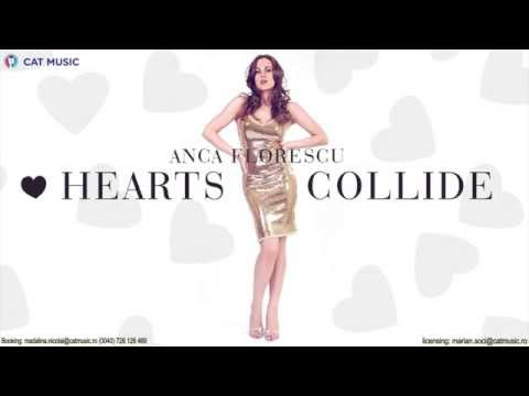 Anca Florescu - Hearts Collide (Official Single HQ)