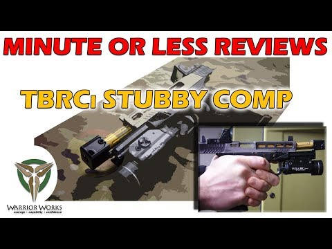 Minute or Less Reviews: TBRCi Stubby Compensator