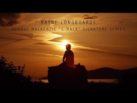 "Rayne Longboards: George Mackenzie ""G-Mack"" Signature Series"