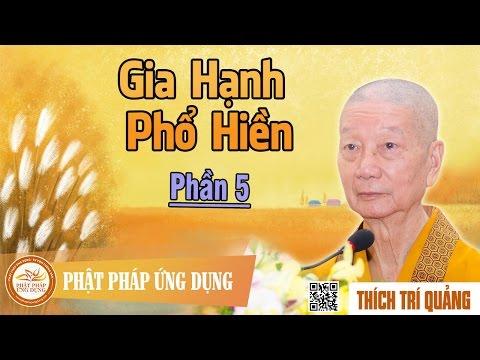 Gia Hạnh Phổ Hiền phần 5 - Thầy Thích Trí Quảng thuyết pháp