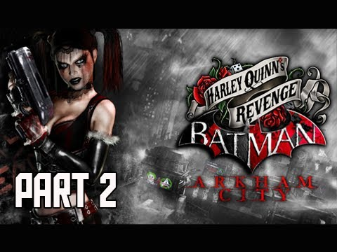 Batman Arkham City - Harley Quinn's Revenge DLC Walkthrough Part 2 PS3 XBOX PC Let's Play