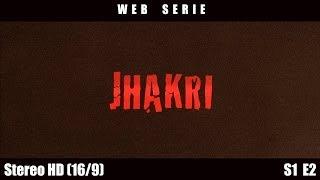 Jhakri - Episode 2