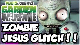 Plants vs. Zombies Garden Warfare - ZOMBIE JESUS GLITCH!! Let's Play Gameplay Walkthrough (PC)