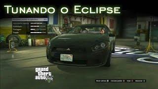 Tunando O Eclipse GTA V [PT-BR]