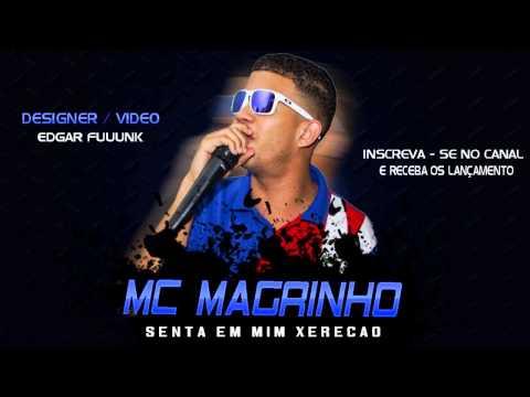 MC MAGRINHO - SENTA EM MIM XERECAO ♫♪♫ (( LANÇAMENTO 2013 ))