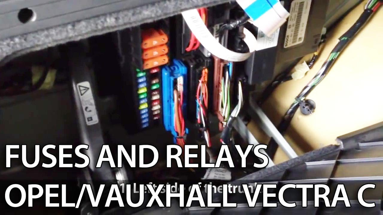Where are fuses and relays in Opel Vauxhall Vectra C YouTube