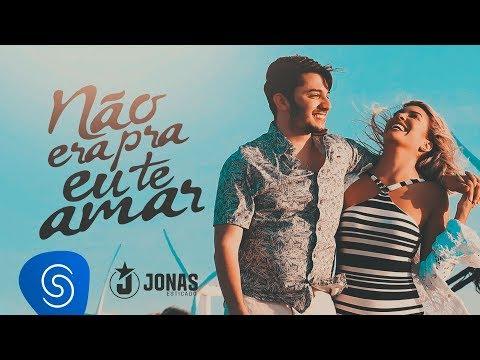 Jonas Esticado - Não Era Pra Eu Te Amar