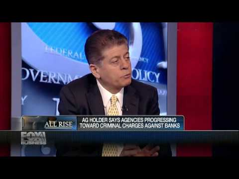 Judge Napolitano: Eric Holder Claims No Bank Too Big To Jail