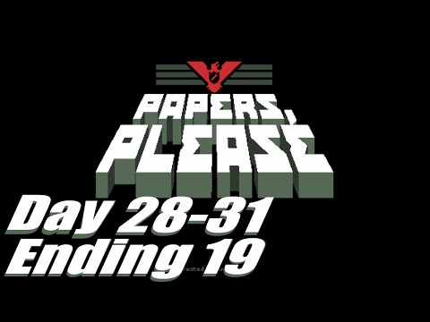 Let's Play: Papers, Please - Ending 19 [Member of the Order][Day 28-31]
